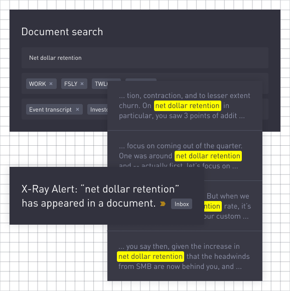 Save time analyzing filings, transcripts, and presentations with X-Ray Document Search. Quickly extract crucial company information buried within dense documents. No more digging through filings on EDGAR - simply search for topics or sections you care about and X-Ray will instantly retrieve all relevant references so you can dive directly into the analysis.